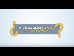 Noticiero Judicial: Cápsula Educativa - ¿Por qué el Congreso consulta a la Corte Suprema?