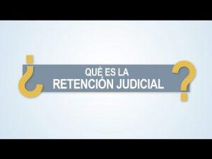 Noticiero Judicial: Cápsula Educativa - ¿Qué es la retención judicial?