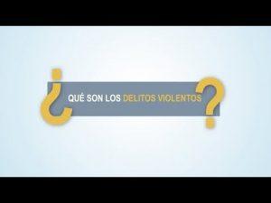 Noticiero Judicial: Cápsula Educativa - ¿Qué son los delitos violentos?