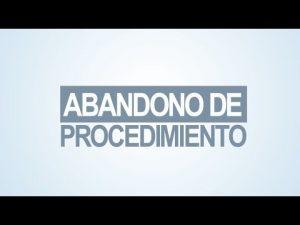 Noticiero Judicial: Cápsula Educativa - Abandono de procedimiento