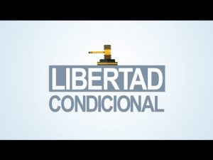Noticiero Judicial: Cápsula Educativa – Libertad Condicional