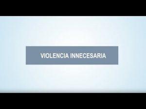 Violencia innecesaria